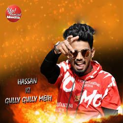 Hasan Ki Gully Gully Meih songs