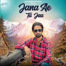 Jana Ae Te Jaa songs