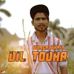 Dil Todha songs