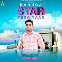 BanugaStarTera Yaar songs