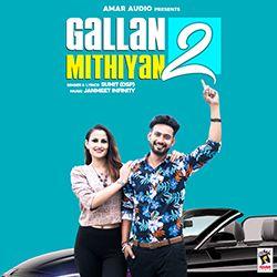 Gallan Mithiyan 2 songs