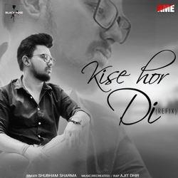 Kise Hor Di Refix songs