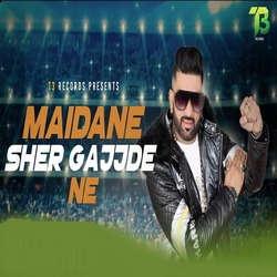 Maidane Sher Gajjde Ne songs