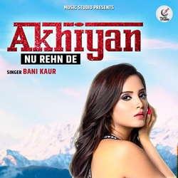 Akhiyan Nu Rehn De songs