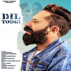 Dil Todgi songs
