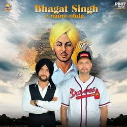 Bhagat Singh C Naam Ohda songs