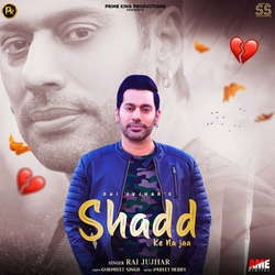 Shadd Ke Na Jaa songs