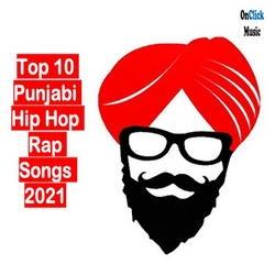 Top 10 Punjabi Hip Hop Rap Songs 2021 songs