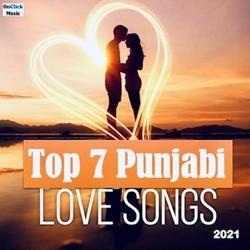Top 7 Punjabi Love Songs 2021 songs