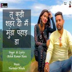 Tu Kudi Shehar Di Main Munda Pahad Da songs