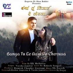 Banga Tu Le Aayi De Choruaa songs