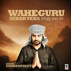Listen to Sardar songs from Waheguru Shukar Tera
