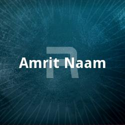 Listen to Amrit Naam songs from Amrit Naam