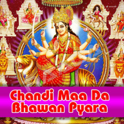 Chandi Maa Da Bhawan Pyara songs