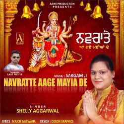 Navratte Aage Maiya De songs