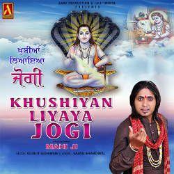 Khushiyaan Liyaya Jogi songs