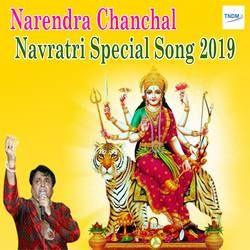 Narendra Chanchal Navratri Special Song 2019 songs