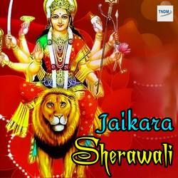Jaikara Sherawali Da songs