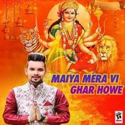 Maiya Mera Vi Ghar Howe songs