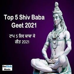 Top 5 Shiv Baba Geet 2021