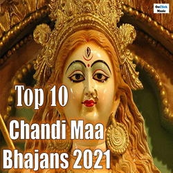 Top 10 Chandi Maa Bhajans 2021 songs