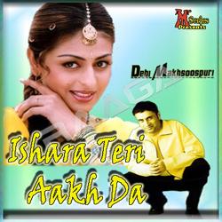 Listen to Tere Haseya Hi Maar Leya songs from Ishara Teri Aakh Da