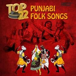 Listen to Jadon Mehlon Pooran Challia songs from Top 22 Punjabi Folk Songs