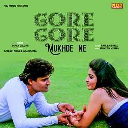 Gore Gore Mukhde Ne songs