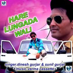 Hare Lungada Wali songs