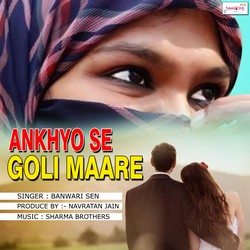 Ankhyo Se Goli Maare songs