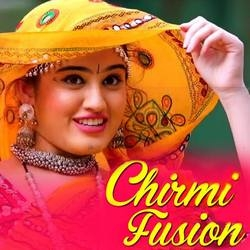 Chirmi Fusion songs