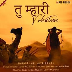 Tu Mhari Valentine - Rajasthani Love Songs songs