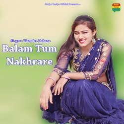Balam Tum Nakhrare songs