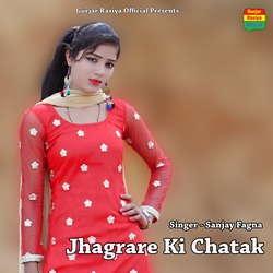 Jhagrare Ki Chatak songs