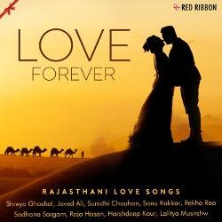 Love Forever - Rajasthani Love Songs songs