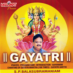 Listen to Gayzatri Aarthi songs from Gayatri - SP. Balasubramaniam