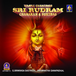 Listen to Rudram songs from Sri Rudram Chamakam And Sukthas