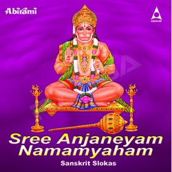 Listen to Hanuman Stuthikal songs from Sree Anjaneyam Namamyaham
