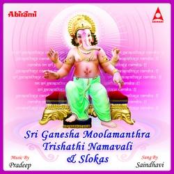 Listen to Sri Ganesha Kavacham songs from Sri Ganesha Moolamanthra Namavali And Slokas