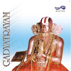 Listen to Saranagati Gadya songs from Gadyatrayam - Malola Kannan