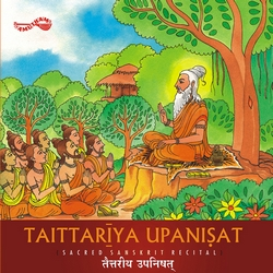 Listen to Ananda Valli songs from Taittariya Upanisat