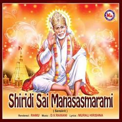 Listen to Sri Sai Sirasa Namami songs from Shiridi Sai Manasasmarami