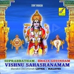 Suprabhatham - Bhaja Govindam & Vishnu Sahasranamam