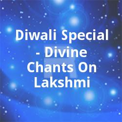 Diwali Special - Divine Chants On Lakshmi