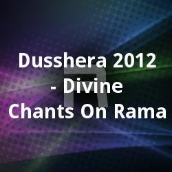 Listen to Sriman Naaraayanaa songs from Dusshera 2012 - Divine Chants On Rama
