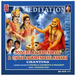 Poojyaaya Raaghavendraaya Namaha - Om Sri Raaghavendraaya Namaha songs