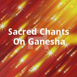 Sacred Chants On Ganesha