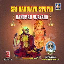 Sri Harivaayu Stuti Hanumat Vijayaha songs
