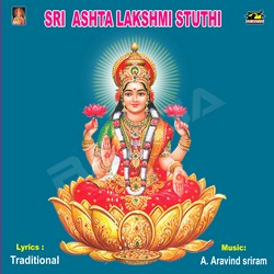 Listen to Sri Ashta Lakshmi Sthuthi songs from Sri Ashta Lakshmi Sthuthi