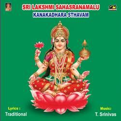 Listen to Sri Lakshmi Sahasra Namam songs from Sri Lakshmi Sahasranamam Kanakadarasthavam Ashta Lakshmi Sthora Malika